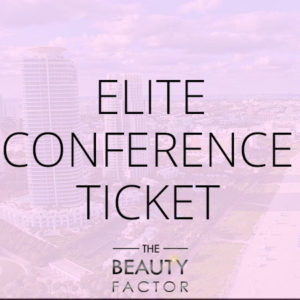 ELITE Ticket to The Beauty Factor Miami